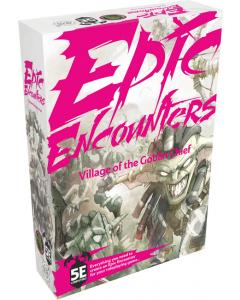 Epic Encounters : Village of the Goblin Chief DnD5e Adventure
